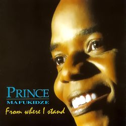 Prince Mafukidze From Where I Stand Album Cover